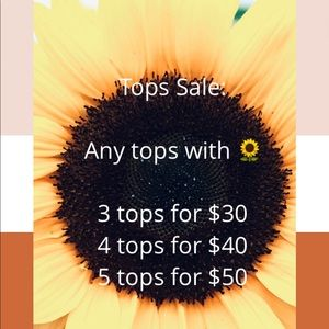 Tops sale! 3 for $30, 4 for $40, 5 for $50